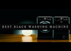 Our Top 5 Black Washing Machines (& Best Online Prices)