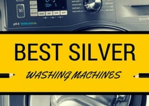 Which Are The Best Silver Washing Machines?