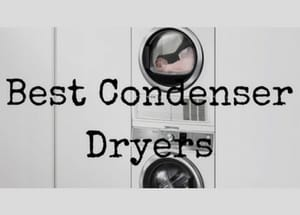 Our Top 5 Condenser Tumble Dryers (including Heat Pump models)